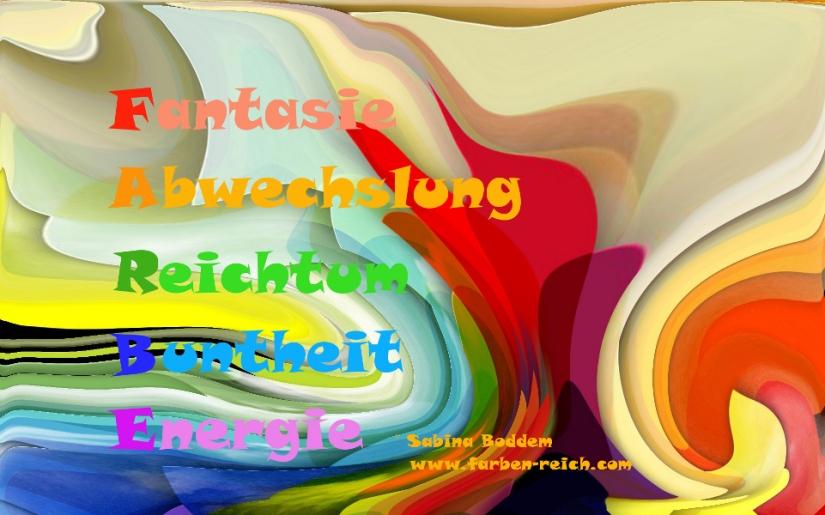 Farbe – Fantasie, Abwechslung, Reichtum, Buntheit, Energie
