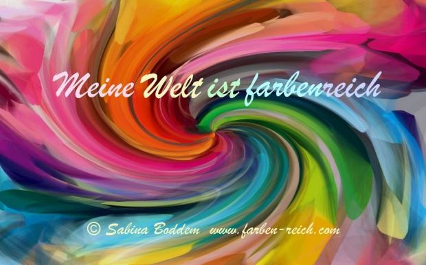 Meine Welt ist FarbenReich www.farben-reich.com