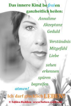 Das innere Kind befreien, ganzheitlich heilen ... Farbenreich, ganzheitliche Persönlichkeitsberatung, Sabina Boddem -