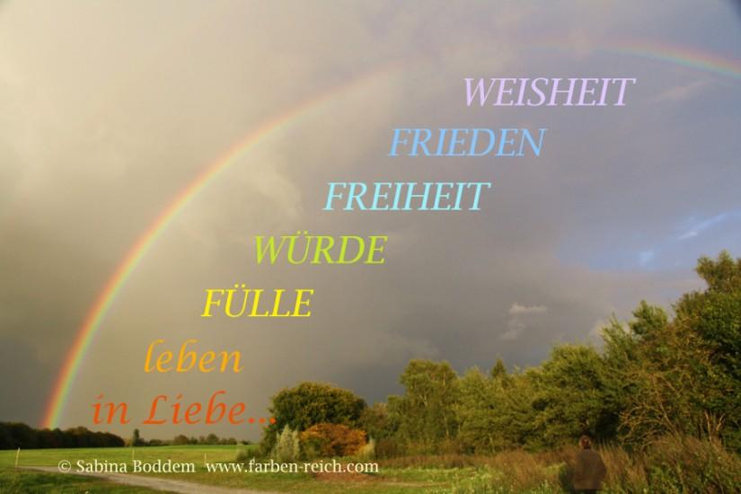 Weisheit, Frieden, Freiheit, Würde, Fülle leben in Liebe