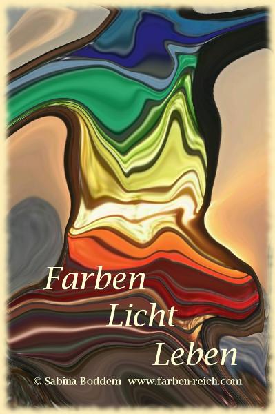 Regenbogenfrau - Farben Licht Leben - Farbenreich, Sabina Boddem